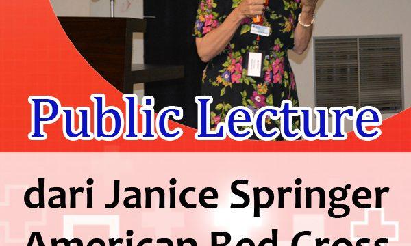 Public Lecture dari Janice Springer – American Red Cross