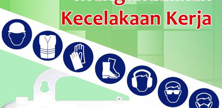 Pencegahan dan Penggunaan Alat Pelindung Diri untuk Mengendalikan Kecelakaan Kerja