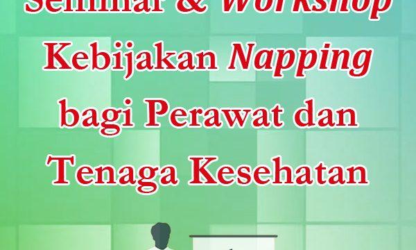Seminar & Workshop Kebijakan Napping bagi Perawat dan Tenaga Kesehatan